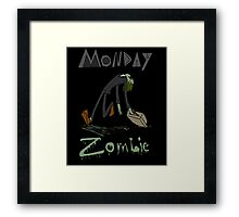 Monday Zombie Framed Print