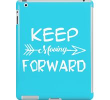 Keep moving forward iPad Case/Skin