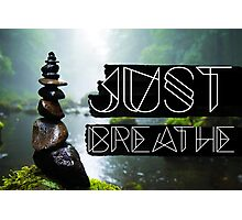 Just Breathe #cards #tapesrty #home-decor Photographic Print