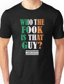 strong fighter - who the fook is that guy Unisex T-Shirt