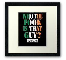 strong fighter - who the fook is that guy Framed Print