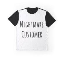 Nightmare Customer Graphic T-Shirt