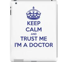 Keep Calm And Trust Me I am A Doctor iPad Case/Skin