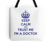 Keep Calm And Trust Me I am A Doctor Tote Bag