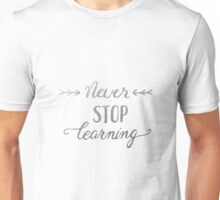 Never stop learning, silver Unisex T-Shirt