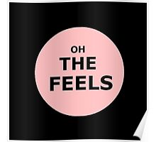 OH THE FEELS Poster