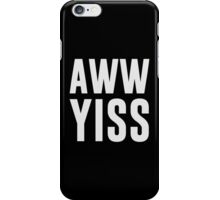 Aww Yiss Happy Aw Yes iPhone Case/Skin