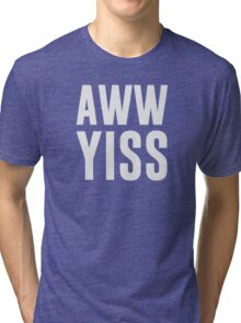 Aww Yiss Happy Aw Yes Tri-blend T-Shirt