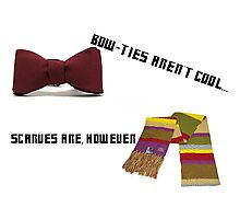 Bow-Ties Aren't Cool... Scarves Are However Photographic Print