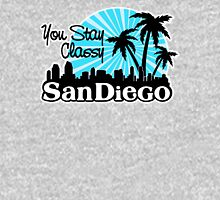 You Stay Classy San Diego Unisex T-Shirt