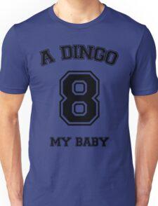 A dingo 8 my baby - black Unisex T-Shirt