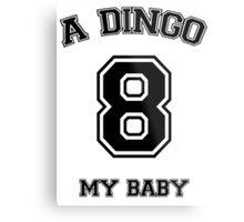 A dingo 8 my baby - black Metal Print