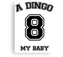 A dingo 8 my baby - black Canvas Print