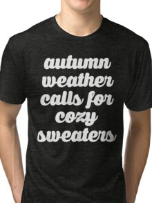 Autumn Weather Cozy Sweaters Tri-blend T-Shirt