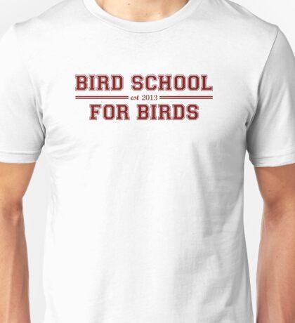 Bird School Which Is For Birds Unisex T-Shirt