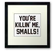 You're Killin' Me, Smalls!  Baseball Nostalgia Framed Print