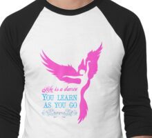 Life is a dance you learn as you go Men's Baseball ¾ T-Shirt