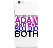 The Bible said Adam and Eve so I did both. iPhone Case/Skin
