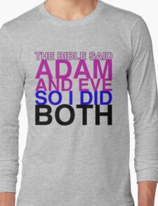 The Bible said Adam and Eve so I did both. Long Sleeve T-Shirt