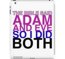 The Bible said Adam and Eve so I did both. iPad Case/Skin