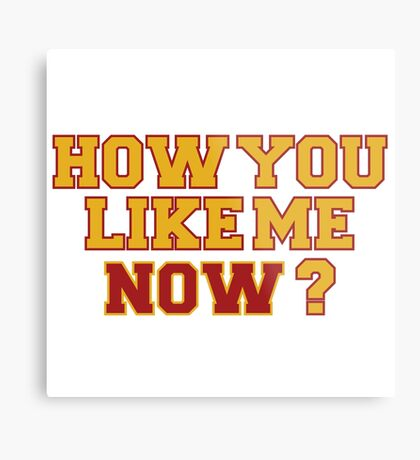 How you like me now? Metal Print