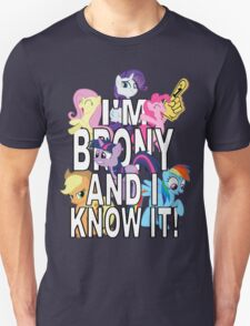 I'M BRONY AND I KNOW IT! Unisex T-Shirt