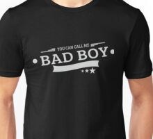You Can Call Me Bad Boy Unisex T-Shirt