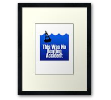 This Was No Boating Accident Framed Print