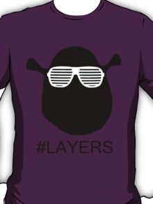 #LAYERS T-Shirt