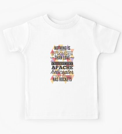 Nothing Is Stronger Than Love Kids Tee