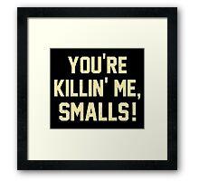 You're Killin' Me, Smalls!  Baseball Nostalgia Framed Print