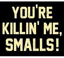 You're Killin' Me, Smalls!  Baseball Nostalgia Photographic Print