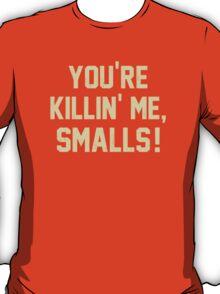 You're Killin' Me, Smalls!  Baseball Nostalgia T-Shirt