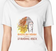 I Support Standing Rock Sioux Nation Women's Relaxed Fit T-Shirt