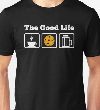 Coffee, Pickleball and Beer! The Good Life Unisex T-Shirt