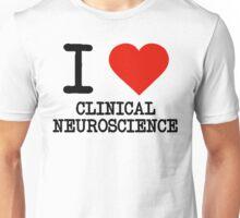 I Love Clinical Neuroscience Unisex T-Shirt