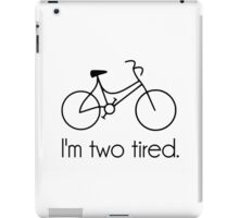 I'm Two Tired Too Tired Sleepy Bicycle iPad Case/Skin