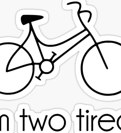 I'm Two Tired Too Tired Sleepy Bicycle Sticker