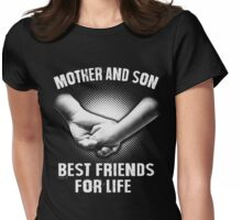 Mother and Son - Best friends for life t-shirt Womens Fitted T-Shirt