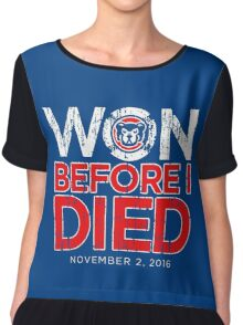 Chicago Cubs - Won Before I Died Chiffon Top
