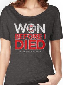 Chicago Cubs - Won Before I Died Women's Relaxed Fit T-Shirt