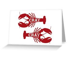 That Cray Cray Crayfish Crustacean Greeting Card