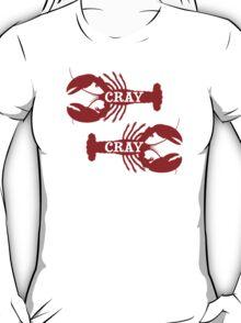 That Cray Cray Crayfish Crustacean T-Shirt