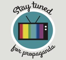 Stay tuned for propaganda by jaxxx