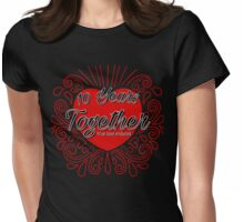 10 Years Together, True Love Endures Womens Fitted T-Shirt