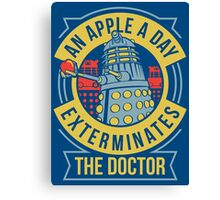 An Apple A Day Exterminates The Doctor Canvas Print