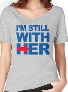 I'm Still With HER Women's Relaxed Fit T-Shirt