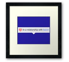 In A Relationship With Bacon Framed Print