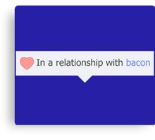 In A Relationship With Bacon Canvas Print