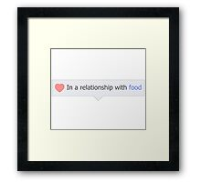 In A Relationship With Food Framed Print